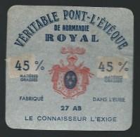 """étiquette Fromage  Veritable Pont Leveque Royal  Fabriqué Dans L'Eure Le Connaisseur L'exige """"blason"""" - Fromage"""