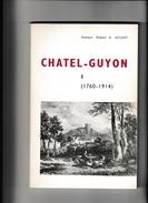 CHATEL -GUYON HISTOIRE DE LA STATION THERMALE 1760-1914 - Books, Magazines, Comics