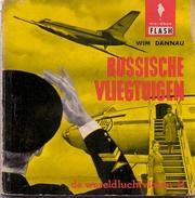 Boekje Russische Vliegtuigen - Wim Dannau - 1962 - Avions Russe - Uitgage Maraboe - Pratique