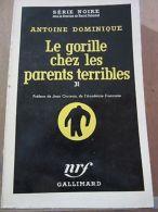 Antoine Dominique: Le Gorille Chez Les Parents Terribles/Série Noire N°427, 1958 - Non Classés