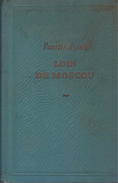 Loin De Moscou: Roman En Trois Volumes - Livre Deuxieme - Volume 2 By Ajaiev, Vassili - Cultural