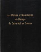 MAITRES ET SOUS MAITRE MANEGE CADRE NOIR SAUMUR EQUITATION ARMEE CAVALERIE ECOLE - Livres