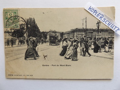 Genf, Genève, Pont Du Mont-Blanc, 1906 - GE Geneva