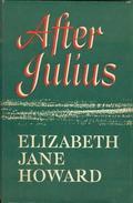 After Julius By Elizabeth Jane Howard - Novels