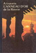 A Travers L'Anneau D'or De La Russie By Bytchkov Iouri & Vladimir Dessiatnikov (ISBN 9785852500427) - Books, Magazines, Comics