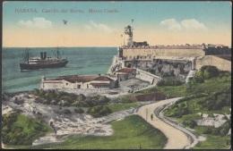 POS-549 CUBA POSTCARD. CIRCA 1920. HABANA CASTILLO DEL MORRO Y CASTLE. SHIP MORRO CASTLE - Cuba