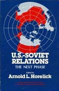 U.S.-Soviet Relations: The Next Phase By Horelick, Arnold (ISBN 9780801493836) - Politics/ Political Science