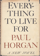 Everything To Live For By Paul Horgan - Novels