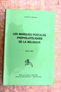 B04- Les Marques Postales Préphilatéliques De La Belgique, Lucien Herlant, 1982, 410 P. - Prefilatelie