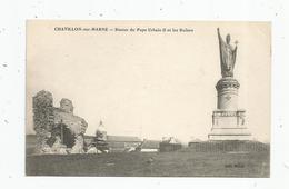 Cp , 51 , CHATILLON SUR MARNE , Statue Du Pape URBAIN II Et Les Ruines , Vierge , Ed : Bourgogne - Châtillon-sur-Marne