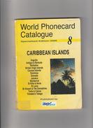 CARIBBEAN ISLANDS 8  . Catalogue  Des Télécartes . - Books & CDs