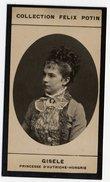 Collection Felix Potin - 1898 - REAL PHOTO - Gisele, Princesse D´Autriche-Hongrie, Gisela Erzherzogin Von Österreich - Félix Potin