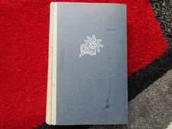Kameraden Vom Edelweiss (Hanns Pfeuffer)  Drei Jahre Kampf Für Großdeutschland 1838 - 1939 - 1940 - Livres, BD, Revues