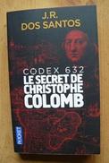 J.R. Dos Santos - Codex 632 Le Secret De Christophe Colomb - Pocket / Policier - Other