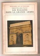 Général Hector-Jean Couvreur - LES WALLONS DANS LA GRANDE ARMEE - Editions Duculot, Gembloux, 1971 - Histoire
