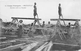 CONGO - BRAZZAVILLE / Ouvriers Noirs Au Chantier - Scieurs De Long - Brazzaville