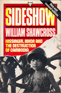 Sideshow: Kissinger, Nixon And The Destruction Of Cambodia By Shawcross William (ISBN 9780701207359) - Books, Magazines, Comics