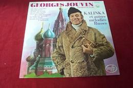 GEORGES JOUVIN  °° KALINKA  ET AUTRE MELODIES RUSSES - Musicals
