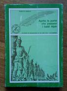 """ALPINI - """"APRITE LE PORTE CHE PASSANO I BALDI ALPIN"""" - PRIMA EDIZIONE - 17,5X24,5 - PAGINE 283 - Libri"""