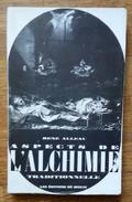 """ALCHIMIA - RENE' ALLEAU """"ASPECTS DE L'ALCHIMIE TRADITIONNELLE"""" - 14X23 - PAGINE 220 - Religione & Esoterismo"""