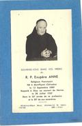 44   NANTES  R. P .  EXUPERE  ANNE  RELIGIEUX FRANCISCAIN  NE A  MONTFIQUET ( 14)  Et   DCD A NANTES  28 JUILLET 1957 - Décès