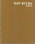 Dan Kulka, 1938-1979: Sculptures, Paintings, Drawings, Prints, Photographs By Spielmann, Peter - Fine Arts