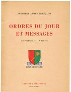 Première Armée Français Ordres Du Jour Et Messages 3 Septembre 1944 – 9 Mai 1945 Rhin Et Danube ETAT IMPECCABLE !! - Weltkrieg 1939-45