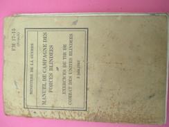 Manuel De Campagne Des Forces Blindées/Ministère De La Guerre/Exercices De Tir De Combat/FM17-15/(French)/1943    LIV119 - Libri, Riviste & Cataloghi