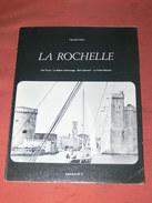 LA ROCHELLE / CAHIER N°3  / LES TOURS / LE BASSIN D ECHOUAGE / SAINT SAUVEUR / CANAL MAUBEC ARCHEOLOGIE / PB COUTANT / - Poitou-Charentes