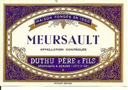 Etiquette De Vin - De 1971 - MEURSAULT - Duthu Père & Fils, Beaune - - Etiquettes