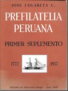 PREFILATELIA PERUANA 1772-1857 JOSE COLARETA C. 2 TOMOS RARISIME AGOTADO EDITORA DE SERVICIOS OFFSET LIMA PERU - Prefilatelia