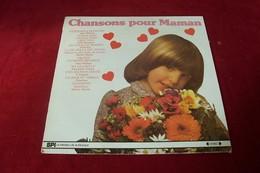 CHANSONS POUR MAMAN   °° COMPILATION DE 10 TITRES - Compilations