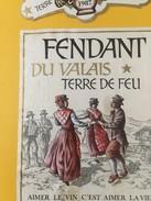 4044 - Fendant Du Valais Terre De Feu 1987 Suisse - Costumes Traditionnels
