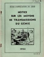NOTICE MOYENS TRANSMISSIONS DU GENIE ECOLE APPLICATION 1953 FILAIRE RADIO TELEPHONE - Documenten