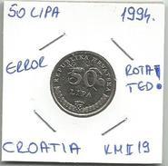 Gh7 Croatia 50 Lipa 1994. KM#19 ERROR Rotated Avers - Croatia