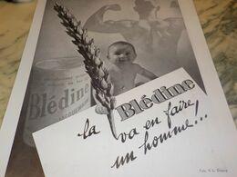 ANCIENNE PUBLICITE BLEDINE VA EN FAIRE  UN HOMME 1934 - Posters