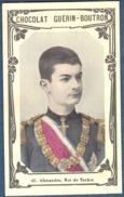 Chromo Chocolat Guerin-Boutron Livre D´or Célébrités Contemporaines - 47 Alexandre Roi De Serbie - Guerin Boutron