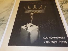 ANCIENNE PUBLICITE COURONNEMENT D UN BON REPAS CAFE DU BRESIL 1936 - Posters