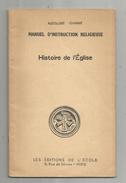 Religion , Manuel D'instruction Religieuse , Histoire De L'église , Audollent Charrat, 70 Pages, 5 Scans Frais Fr : 1.95 - Religione
