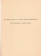 MEDAILLE JETON FRANC MACONNERIE ORIGINES A NOS JOURS ETUDE GUIDE COLLECTION MEMOIRE MUSEOLOGIE LOUVRES FRANC MACON LOGE - Autres Pays