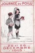 CPA Illustrée Signée Poulbot  NOEL 1915 Journée Du POILU Donnez Aux ENFANTS Pour Que PAPA Vienne En Permission - Rotes Kreuz