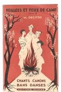Scoutisme Veillés Et Feux De Camp Tome 2 Chants, Canons, Bans Et Danses  De M. Decitre Des Editions Dumas De 1953 - Livres, BD, Revues