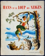 Hans Et Le Loup Des Neiges - Collection Coquelicot - ( 1966 ) . - Bücher, Zeitschriften, Comics
