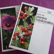266 - Guide Des Plantes Médicinales : Monde Végétal  Cueillette Et Conservation Modes De Préparation Et Emploi Principes - Health