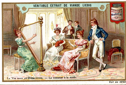 Chromos   LIEBIG  LA VIE SOUS LE DIRECTOIRE LA ROMANCE A LA MODE - Liebig