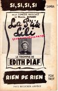 PARTITION MUSICALE-SI,SI,SI?SI -MARCEL ACHARD-LA P'TITE LILI-EDITH PIAF-RIEN DE RIEN-FOX TROT-PAUL BEUSCHER ARPEGE-PARIS - Partitions Musicales Anciennes