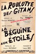 PARTITION MUSICALE- LA ROULOTTE DES GITANS-GITAN-FERNAND BONIFAY-GUY LAGENTA-RUMBA -LA BEGUINE AUX ETOILES-POTERAT REY - Partitions Musicales Anciennes