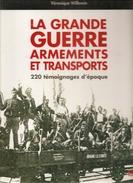 Militaria La Grande GUERRE Armements Et Transports 220 Témoignages Par Véronique Willemin Des Editions EDL De 2003 - Books