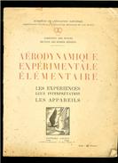 AERODYNAMIQUE EXPERIMENTALE ELEMENTAIRE - Expériences/interprétation/appareils- Ed ARCHAT-Direction Des Sports Aériens - Livres, BD, Revues
