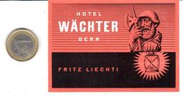 ETIQUETA DE HOTEL  - HOTEL WÄCHTER  - BERNE (BERNA)  SUIZA  (CON CHANELA) - Hotel Labels